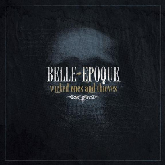 Belle Epoque - Wicked Ones And Thieves