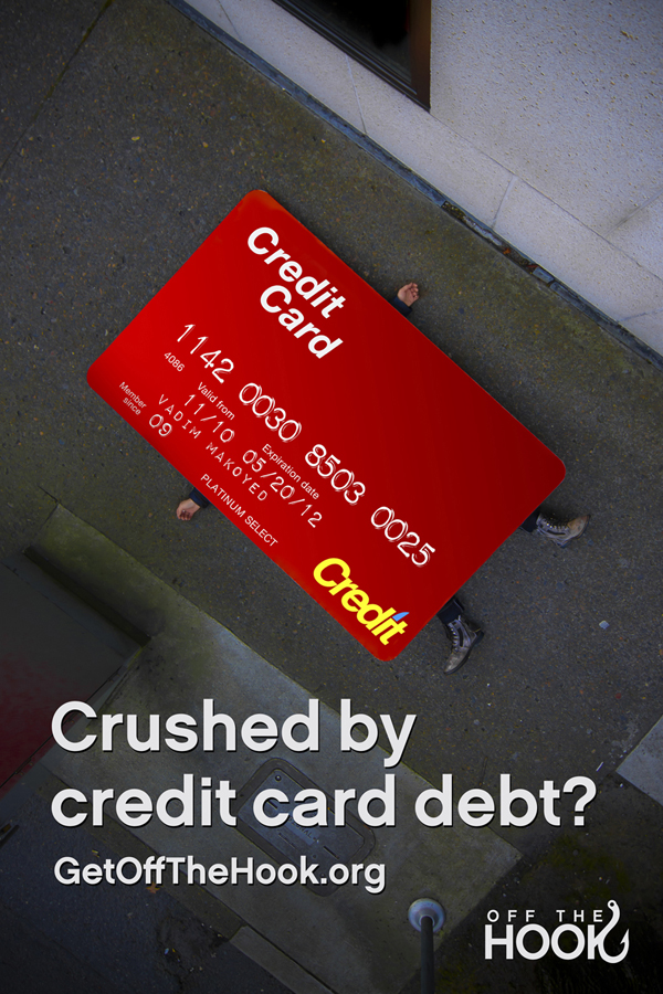 Crushed by credit card debt? Get off the hook